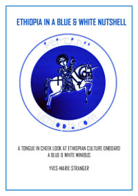 ETHIOPIA IN A BLUE AND WHITE NUTSHELL COVER PAGE SMALL